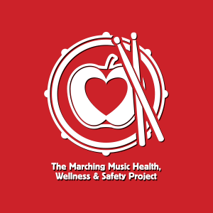 The Marching Music Health, Wellness & Safety Project